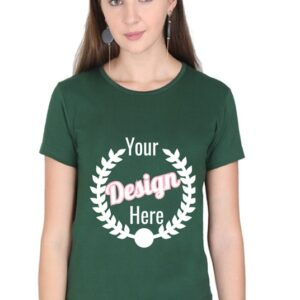 Custom Women's Bottle Green T-Shirt